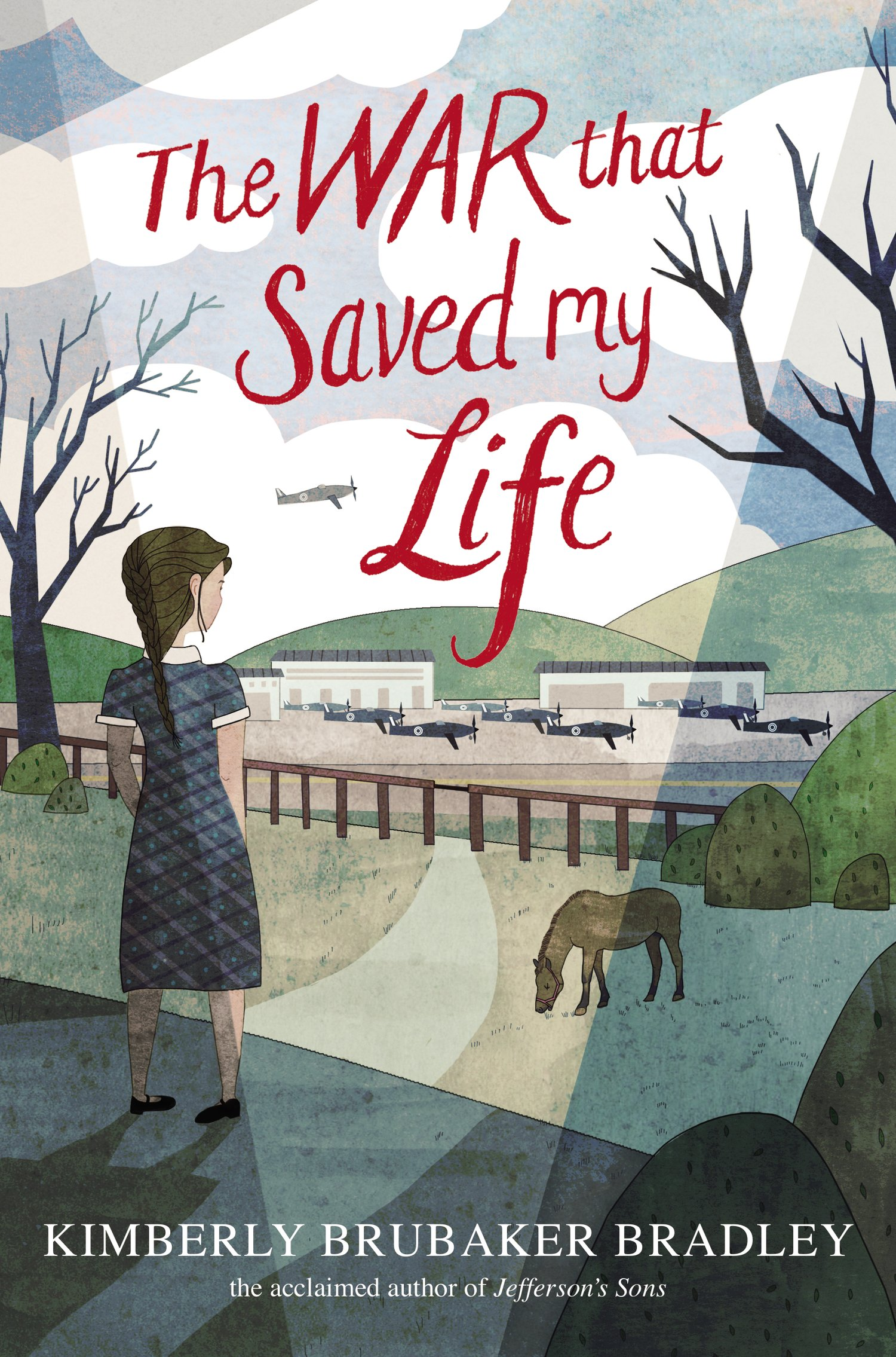 The War That Saved My Life Kimberly Brubaker Bradley