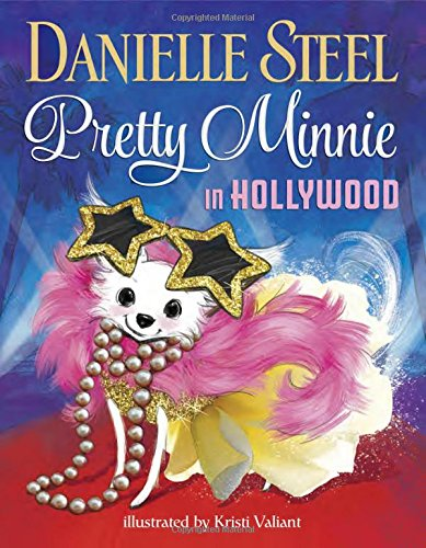 Pretty Minnie In Hollywood Danielle Steel Illustrated By Kristi
